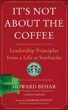 """""""At Starbucks, the coffee has to be excellent, from the sourcing and growing to the roasting and brewing. The vision has to be inspiring and meaningful. Our finances have to be in order. But without people, we have nothing. With people, we have something even bigger than coffee."""""""
