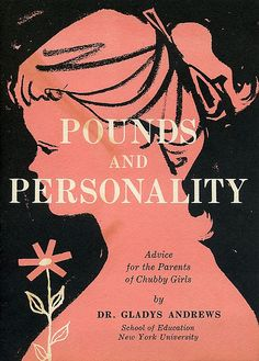Pounds and Personality - advice for the parents of chubby girls.