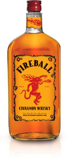 Fireball!  YUM!