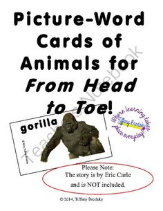 """Picture-Word Cards for From Head to Toe by Eric Carle 12 Animal Photos w/ Words from Tiffany Brodsky on TeachersNotebook.com -  (7 pages)  - This vocabulary set includes all 12 animal pictures relating to """"From Head to Toe"""" by Eric Carle with corresponding words written beside them. (The story itself is not included, but it can be found in many libraries.)"""