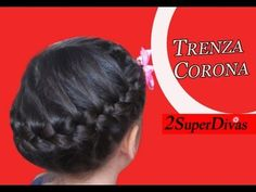 Trenza en Corona - Peinados para Ocasion especial - Niñas, Novia, Pajesita