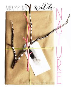 Wrapping with Nature - great ideas for adding a natural embellishment to your packages, wrapping twigs, gluing pine cones to tags and my favorite - stamping leaves!