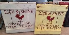 Rise & Shine Rooster sign  Just love how these turned out !