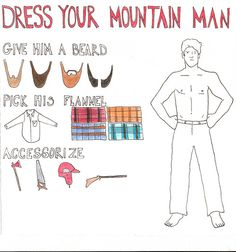 BEST. POST. EVER. Dress your mountain man. With flannel. And a beard. Win.
