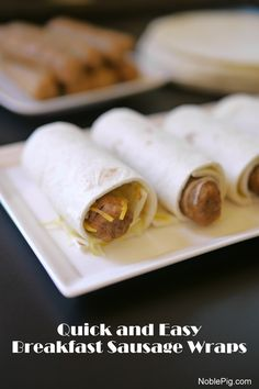 Quick and Easy Breakfast Sausage Wraps from NoblePig.com.