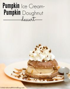 Pumpkin Ice Cream & Doughnut Dessert — Celebrations at Home