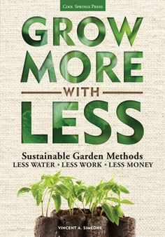 Grow More with Less: Sustainable Garden Methods