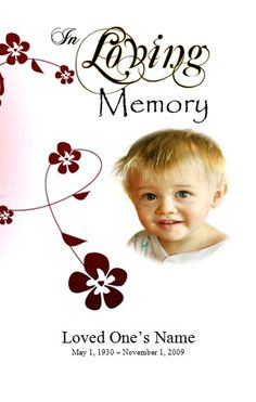 Printable infant obituary template. Funeral program template for boy. funeral program template for girl. memorial order of service template for kid. youth funeral memorial order of service program templates for microsoft word. Printable Obituary Cards for kids. Find more youth funeral order of service templates at FuneralPamphlets.com