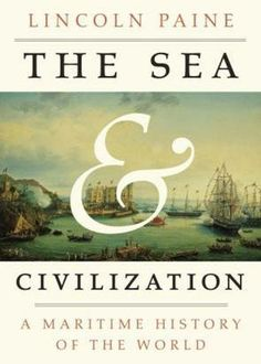 Availability: http://130.157.138.11/record=b3733919~S13 The sea and civilization : a maritime history of the world / Lincoln Paine. A retelling of world history through the lens of maritime enterprise, revealing in depth how people first came into contact with one another by ocean and river, lake and stream, and how goods, languages, religions, and entire cultures spread across and along the world's waterways, bringing together civilizations and defining what makes us most human.