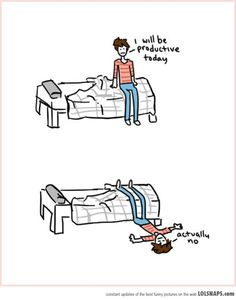 My Morning Plans. Every Morning. laugh, life, stuff, funni, everyday, today, true, humor, thing