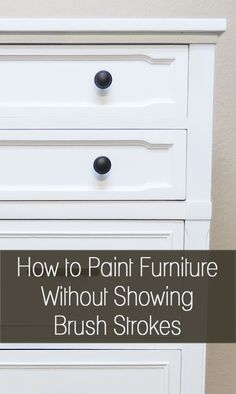 How to paint furniture without brush strokes.