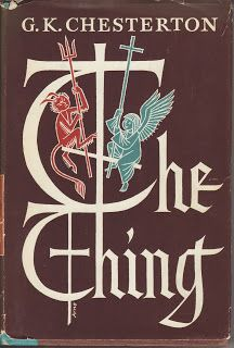 """Chesterton """"The Thing"""""""