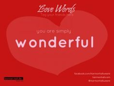 You are simply wonderful #LoveWords #HarmonHall
