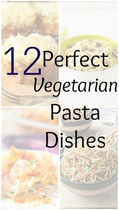 Pasta dishes of all different sorts, all vegetarian, and all able to warm you up if you want, or just provide an easy and delicious dinner!