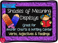 Shades of Meaning Displays for Reading & Writing from overthemoonbow on TeachersNotebook.com -  (10 pages)  - These colorful visuals make great anchor charts for reading comprehension or displays for your writing center.