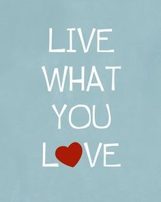 Live what you love inspiring digital art print room by HoneyBoo
