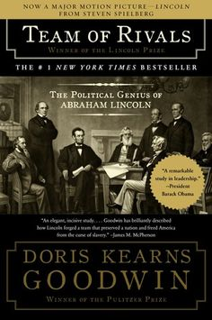 Team of Rivals: The Political Genius of Abraham Lincoln by Doris Kearns Goodwin | How Abraham Lincoln soothed egos, turned rivals into allies, and dealt with many challenges to his leadership, all for the sake of the greater good, is largely what Goodwin's fine book is about. Had he not possessed the wisdom and confidence to select and work with the best people, she argues, he could not have led the nation through one of its darkest periods.