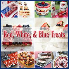 Red, White & Blue Treats - Fourth of July Desserts