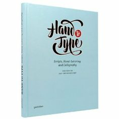 Hand to Type: Scripts, Hand-Lettering   and Calligraphy [Hardcover]  R. Klanten (Editor), J. Middendorp (Editor), H. Hellige (Editor)