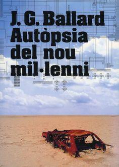 J.G. Ballard: Autòpsia del nou mil-lenni (J.G. Ballard: Autopsy of the New Millennium), exhibition catalogue published by Centre de Cultura Contemporània de Barcelona (CCCB), paperback, 2008. Design: David Torrents