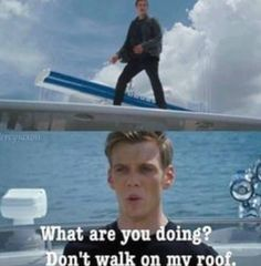 Couldn't understand why he was so concerned about his roof, instead of the fact that Percy Jackson was escaping. It gave me a good laugh.