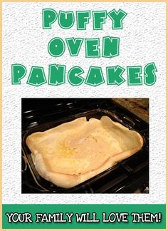 Puffy Oven Pancakes (aka German Pancakes)!  My families favorite breakfast!  My kids literally ask for it multiple times a week!