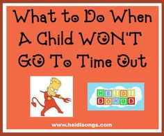 Heidisongs Resource: What to Do When A Child Won't Go To Time Out