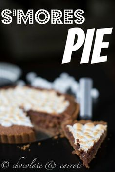 S'mores Pie from @Caroline Edwards | chocolate and carrots for @blissfullyD