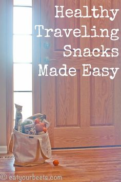 Full of great ideas for Healthy Traveling Snacks