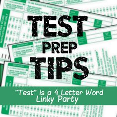"""Test Prep Tips:""""Test"""" is a 4 Letter Word Linky Party!  Come find some great ideas for getting your students ready or please come link up and share your best tips for test prep!  I can't wait to see what you come up with. www.the-tutor-house.com"""