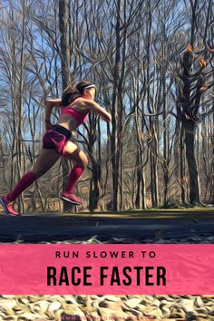 Running slower will