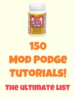 Mod Podge Tutorials!