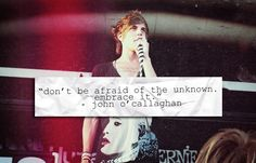 don't be afraid of the unknown