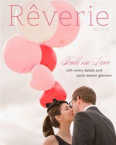 Rêverie magazine fall/2012 #wedding #fashion #lifestyle #design #quarterly #free