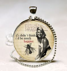 IF I DIDN'T THINK I'D BE MUCH HAPPIER: Book Quote Sylvia Plath Poetry, Literary, Librarians, Bibliophiles Art Pendant With Ball Chain Necklace
