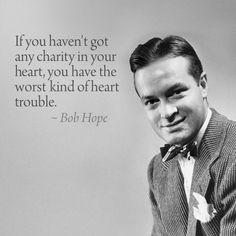 ~Bob Hope