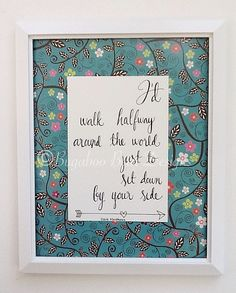 Dave Matthews Band, I'd Walk Halfway Around the World Just To Sit Down by Your Side, Calligraphy, song lyrics, Steady as we go, wall art