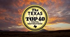 Texas Top 40 Travel Destinations - Texas Highways