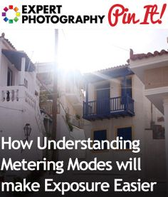 How Understanding Metering Modes will make Exposure Easier