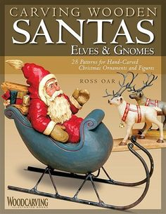 Carving Wooden Santas, Elves & Gnomes: 28 Patterns for Hand-Carved Christmas Ornaments and Figures #magicalholiday #indigo