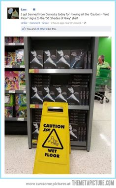 caution: wet floor. goes to the 50 shades of grey section