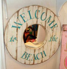 Welcome To The Beach...beach mirror..
