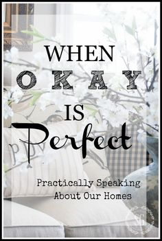 WHEN OKAY IS PERFECT