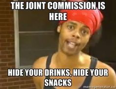 When JCAHO is in town...