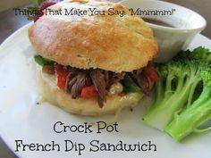 "Things that make you say: ""Mmmmm""!: Crock Pot French Dip Sandwiches"