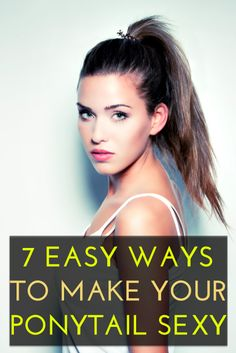 7 pretty & easy ways to wear your hair in a ponytail via @Erin Taylor.com
