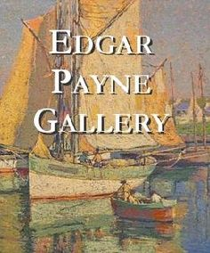 Early California Impressionism - ~ Edgar Payne Gallery ~ Info@EdgarPayneGallery.com  ~ Palm Desert and Newport Beach, California ~  P. O. Box 10814, Palm Desert, CA 92255-0814