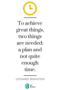 """""""To achieve great things, two things are needed: a plan and not quite enough time."""" #quote #QOTD"""