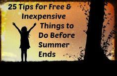 Get 25 tips for #free and inexpensive things to do before summer ends. #moneysavingideas #moneysavingtips #frugalliving #thingstodo