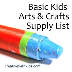 Make Creating with Kids Easy by Gathering This Basic Kit